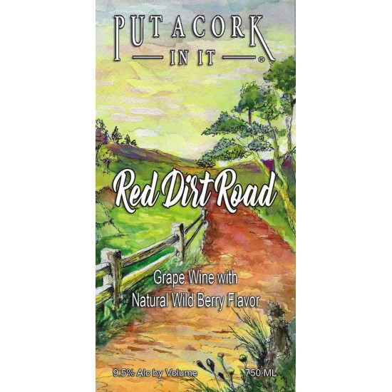 Put A Cork In It - Red Dirt Road Sweet Red